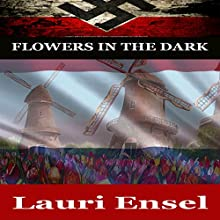 Flowers in the Dark Audiobook by Lauri Ensel Narrated by Cinnamon Dizon