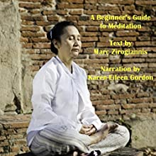 A Beginner's Guide to Meditation (       UNABRIDGED) by Marc Zirogiannis Narrated by Karen-Eileen Gordon