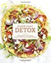 Everyday Detox: 100 Easy Recipes to R…