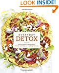 Everyday Detox: 100 Easy Recipes to R...