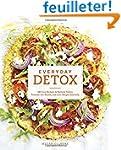 Everyday Detox: 100 Easy Recipes to R...