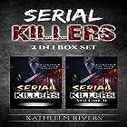 Serial Killers 2 in 1 Box Set: True Crime Stories of Murder, Homicide, Horror, and Evil Hörbuch von Kathleen Rivers Gesprochen von: Elizabeth Tebb