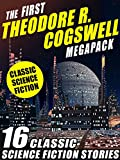 img - for The First Theodore R. Cogswell Megapack: 16 Classic Science Fiction Stories book / textbook / text book