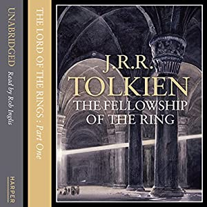 The Fellowship of the Ring: The Lord of the Rings, Book 1 (       ungekürzt) von J. R. R. Tolkien Gesprochen von: Rob Inglis