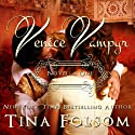 Venice Vampyr: Venice Vampyr, Book 1 (       UNABRIDGED) by Tina Folsom Narrated by Eric G. Dove