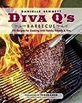 Diva Q's Barbecue: 195 Recipes for Co...