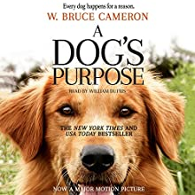 A Dog's Purpose Audiobook by W. Bruce Cameron Narrated by William Dufris