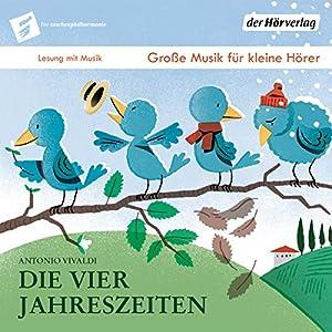 Die vier Jahreszeiten (Die Taschenphilharmonie: Große Musik für kleine Hörer) Hörbuch