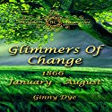 Glimmers of Change: Bregdan Chronicle, Book 7 (       UNABRIDGED) by Ginny Dye Narrated by Christine Cunningham Smith