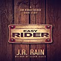 Easy Rider: A Jim Knighthorse Short Story (       UNABRIDGED) by J.R. Rain Narrated by Eric Stuart