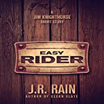 Easy Rider: A Jim Knighthorse Short Story   J.R. Rain