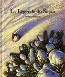 echange, troc Thierry Chapeau - La Légende du Sapin : Une histoire inspirée de la tradition orale alsacienne