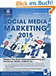 Social Media Marketing 2015: Steigern...