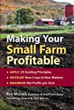 img - for Making Your Small Farm Profitable: Apply 25 Guiding Principles/Develop New Crops & New Markets/Maximize Net Profits Per Acre book / textbook / text book