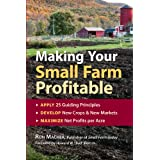 Making Your Small Farm Profitable: Apply 25 Guiding Principles/Develop New Crops & New Markets/Maximize Net Profits Per Acre ~ Ron Macher