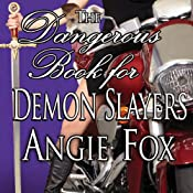The Dangerous Book for Demon Slayers | [Angie Fox]