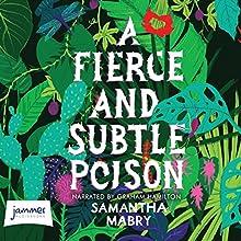 A Fierce and Subtle Poison | Livre audio Auteur(s) : Samantha Mabry Narrateur(s) : Graham Hamilton