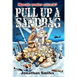 Pull Up a Sandbag: A Celebration of Squaddie Humourby Jonathan Smiles