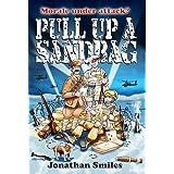 Pull Up a Sandbag: A Celebration of Squaddie Humourby Jonathan Smiles