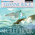 The Secret Hour Audiobook by Luanne Rice Narrated by Christina Traister