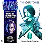 Doctor Who - The Lost Stories - Crime of the Century | Andrew Cartmel