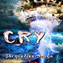 Cry (       UNABRIDGED) by Jacqueline Druga Narrated by Gene Joseph Blake