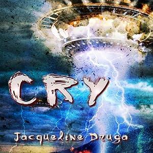 Cry | [Jacqueline Druga]