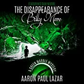 The Disappearance of Billy Moore: Green Marble Mysteries, Featuring Sam Moore, Book 1 | Aaron Paul Lazar