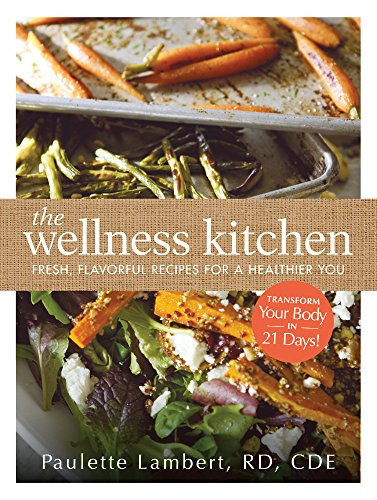 The Wellness Kitchen: Fresh, Flavorful Recipes For A Healthier You front-940550