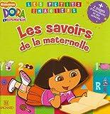 echange, troc Fabienne Rousseau - Dora l'exploratrice : Les savoirs de la maternelle