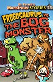 img - for Frogosaurus Vs. the Bog Monster (Dr. Roach's Monstrous Stories) book / textbook / text book