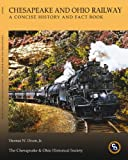 Chesapeake & Ohio Railway: A Concise History and Fact Book