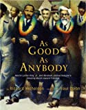 As Good as Anybody: Martin Luther King and Abraham Joshua Heschel's Amazing March Toward Freedom<br>(Grades 2 & 3)