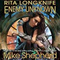 Rita Longknife - Enemy Unknown: Book 1 of the Iteeche War Audiobook by Mike Shepherd Narrated by Dina Pearlman