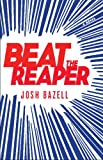 Beat the Reaper: A Novel (Dr. Pietro Brnwa Novels) by Josh Bazell