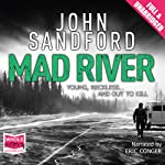 Mad River (       UNABRIDGED) by John Sandford Narrated by Eric Conger
