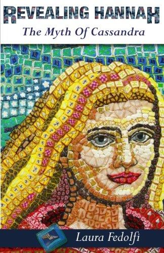 Revealing Hannah The Myth of Cassandra (Revealing Hannah The Greek Myths) (Volume 1)