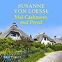 Mal Cashmere, mal Persil Hörbuch von Susanne von Loessl Gesprochen von: Susanne von Loessl