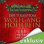 Der Todesstoß (Die Chronik der Unsterblichen 3)   Wolfgang Hohlbein