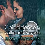 The Coincidence of Callie and Kayden: The Coincidence, Book 1 (       UNABRIDGED) by Jessica Sorensen Narrated by Leslie Bellair