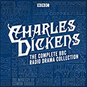The Charles Dickens BBC Radio Drama Collection | [Charles Dickens]