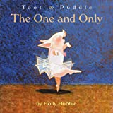 The One and Only (Toot & Puddle) (0316366641) by Hobbie, Holly