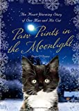 img - for Paw Prints in the Moonlight: The Heartwarming True Story of One Man and his Cat book / textbook / text book