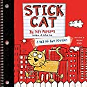 Stick Cat: A Tail of Two Kitties Audiobook by Tom Watson Narrated by Andrew Eiden