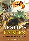 img - for Aesops Fables a new translation : complete with 248 Best stories and 50 original Illustration and Writer Biography (Illustrated) book / textbook / text book