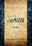 The Rashi Chumash - Devarim: The Rashi Chumash renders each possuk in English in the very mode of oneness with Torah text, with Rashi in the possuk itself. (Volume 5)