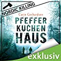 Pfefferkuchenhaus (Nordic Killing) Audiobook by Carin Gerhardsen Narrated by Hans Jürgen Stockerl