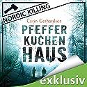 Pfefferkuchenhaus (Nordic Killing) Hörbuch von Carin Gerhardsen Gesprochen von: Hans Jürgen Stockerl