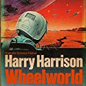 Wheelworld (       UNABRIDGED) by Harry Harrison Narrated by Charles Carr