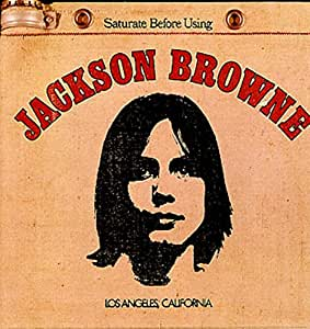 Jackson Browne Saturate Before Using Amazon Com Music